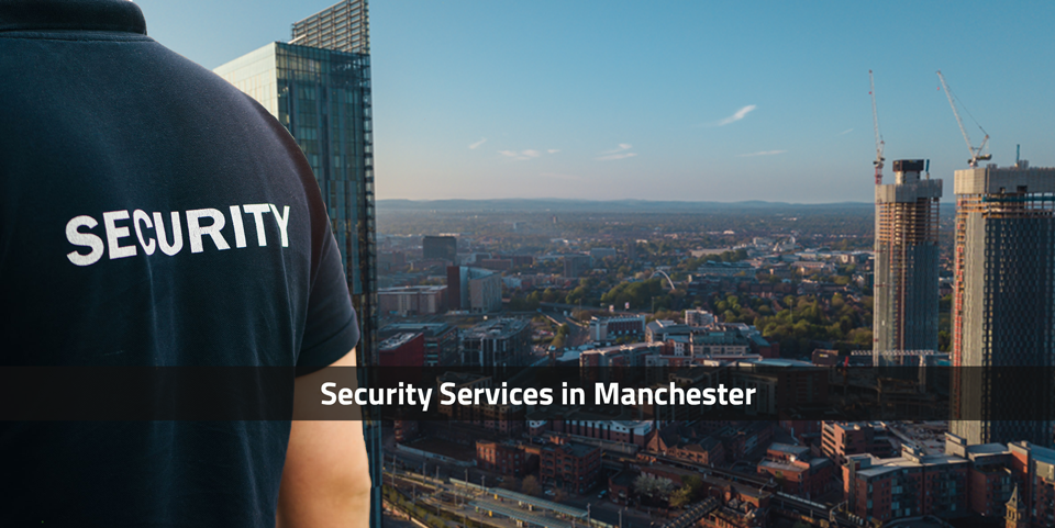 Security Services Manchester